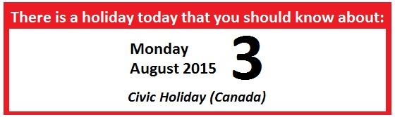 Civic Holiday 8-3-2015